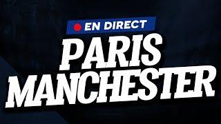 DIRECT / LIVE PSG - MANCHESTER UNITED // Club House PARIS - MAN UTD