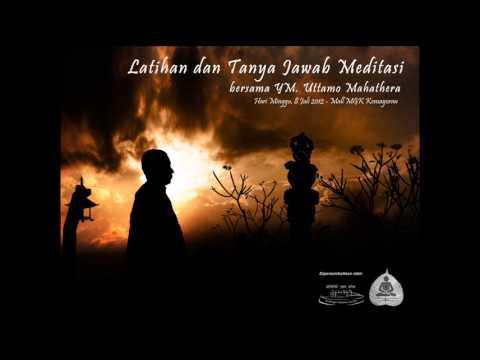 Latihan Dan Tanya Jawab Meditasi Bersama Bhikkhu Uttamo Mahathera Audio video