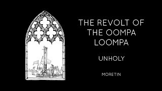 Unholy - The Revolt Of The Oompa Loompa