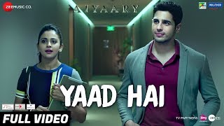 Yaad Hai - Full Video | Aiyaary | Sidharth Malhotra, Rakul Preet | Palak Muchhal | Ankit Tiwari