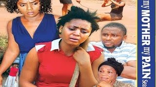 My Mother My Pain  Season 6 -  2017 Latest Nigerian Nollywood Movie