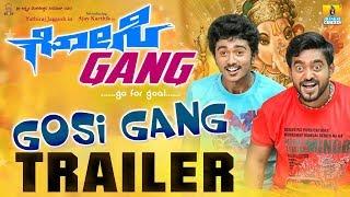 Gosi Gang Official Trailer | New Kannada Movie | Ajay Karthik,Yathiraj Jaggesh
