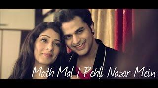 Math Mal / Pehli Nazar Main - Gaurav Dagaonkar