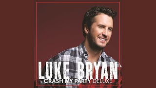 Luke Bryan What Is It With You