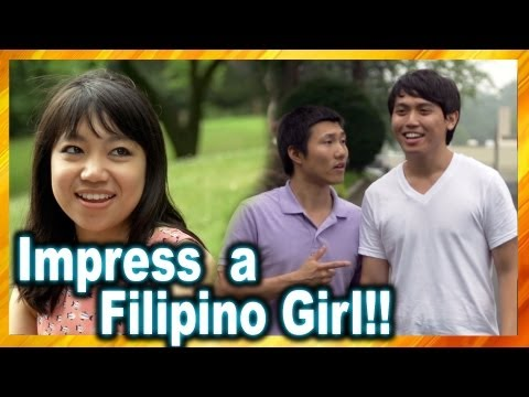 How To Impress A Filipino Girl!!