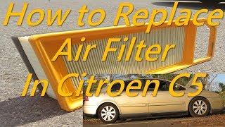 Citroen C5 How To Replace Air Filter, Citroen Engine Air Filter Replacement Change Air Filter 1444FP
