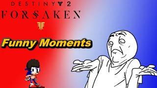 I Think I Can - Destiny 2 Funny Moments (RAGE, FAILS, WTF, AND RANDOM)