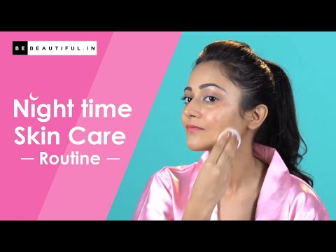 Night Time Skincare Routine | BeBeautiful