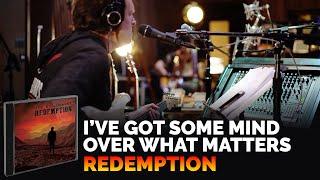 Joe Bonamassa 34 I 39 Ve Got Some Mind Over What Matters 34 Redemption