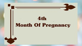 4 Months Of Pregnancy | Complete Information Of 4th Month Of Pregnancy|Symptoms Of 4th Of Pregnancy