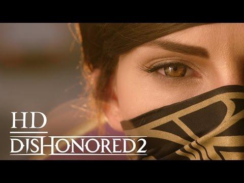 Кинематографический Трейлер Dishonored 2 / «Верни то, что принадлежит тебе»
