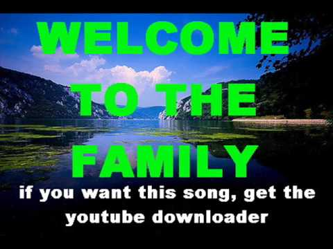 Welcome To The Family video