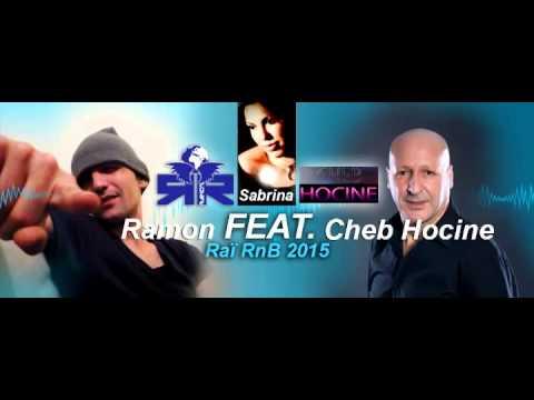 Rai Rnb 2015 Ramon feat Cheb hocine Sabrina (wesh wesh) tous droits réservés French Life records