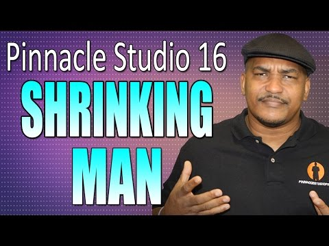 The Incredible Shrinking Man Effect Tutorial - Pinnacle Studio 16 / Avid Studio