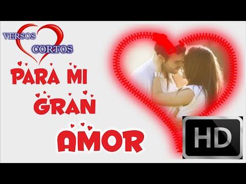 Mi Gran Amor, Video Para Dedicar A Tu Novia, Palabras De Amor, Una Poesia De Amor Para Mi Novia