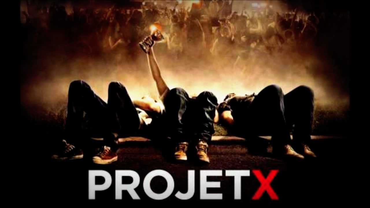 Project X Soundtrack List Project X - Top 3 Songs