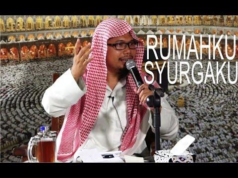 Ceramah Umum - Rumahku Syurgaku - Ustadz Mizan Qudsiyah Lc