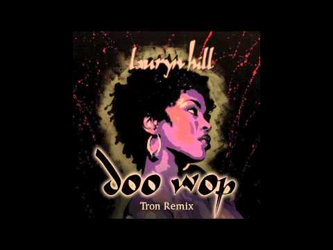 Lauryn Hill - Doo Wop (Tron Remix)