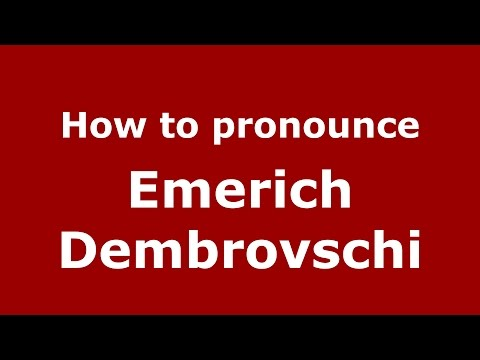 Audio and video pronunciation of Emerich Dembrovschi brought to you by Pronounce Names (http://www.PronounceNames.com), a website dedicated to helping people pronounce names correctly. For...