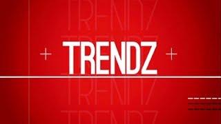 Trendz, 10 June 2017