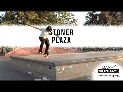 Manny Mondays: Stoner Plaza Mash Up