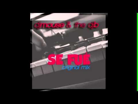 DJ Mouse y DJ B - Se Fue (Original Mix)