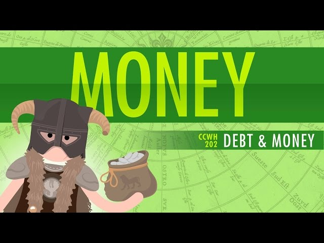 Money  Debt Crash Course World History 202