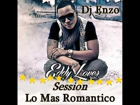 Dj Enzo Mix Eddy Lover Session Lo Mas Romantico Prod El Mada
