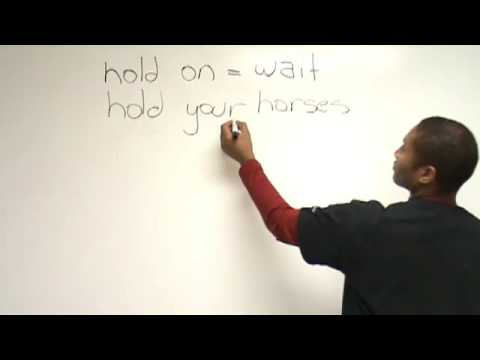 Idioms in English – 'Hold'