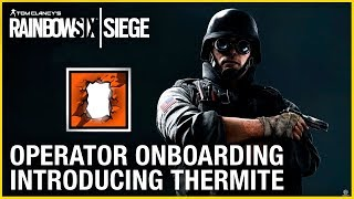 Rainbow Six Siege Operator Onboarding – Introducing Thermite | Ubisoft [NA]