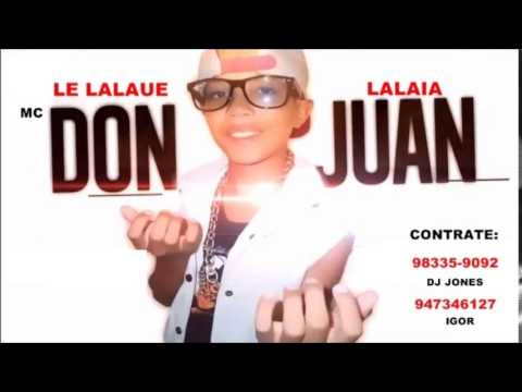 Mc Don Juan - Le Lalaue Lalaia [Dj Felipe do Cdc]