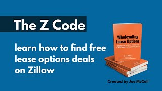 The Z Code | Learn How To Wholesale Lease Options | Free Leads From Zillow