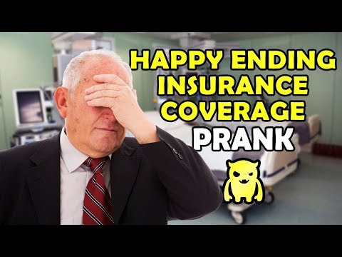 Happy Ending Insurance Coverage Prank - Ownage Pranks