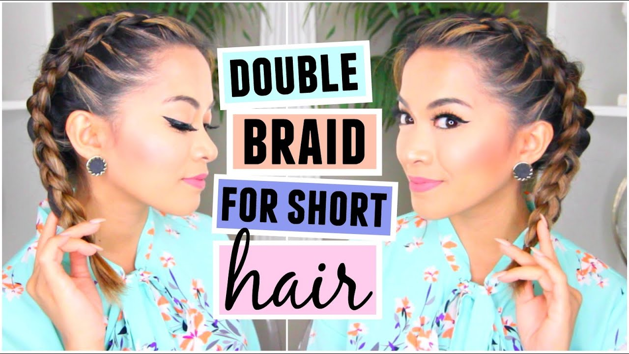 How To Double French Braid For Short Hair Hairstyle!