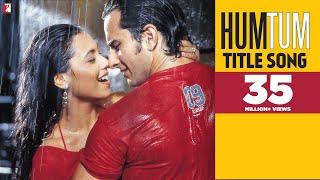 Hum Tum - Full Title Song | Saif Ali Khan | Rani Mukerji | Alka Yagnik | Babul Supriyo