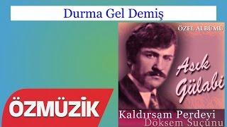 Durma Gel Demiş - Aşık Gülabi (Official Video)