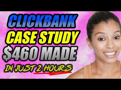 Clickbank Case Study - How I Made $460 With 2 Hours Of Work