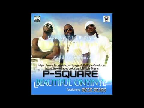 P-square - Beautiful Onyinye Ft. Rick Ross [zouk Love Remix By Dj Lb Style] video
