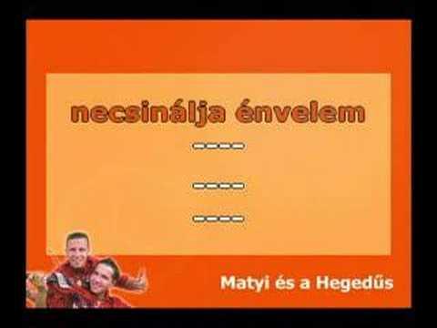 Matyi és A Hegedűs - Necsi,necsi - Magyar KARAOKE