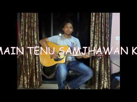MAIN TENU SAMJHAWAN KI GUITAR COVER TUTORIAL BY SURAJ SHARMA...