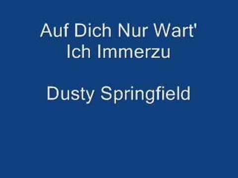 Dusty Springfield - Auf Dich Nur Wart Ich Immer Zu (I Only W