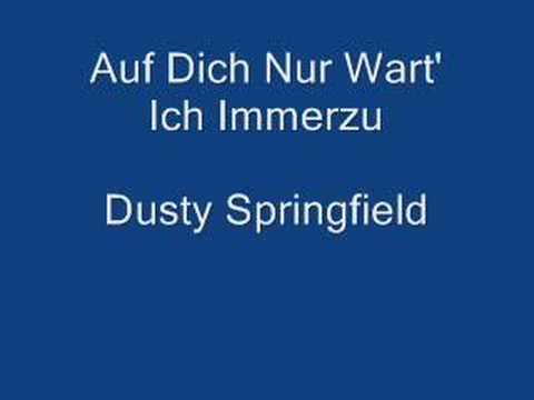 Dusty Springfield - Auf Dich Nur Wart Ich Immer Zu (i Only Want To Be With You)