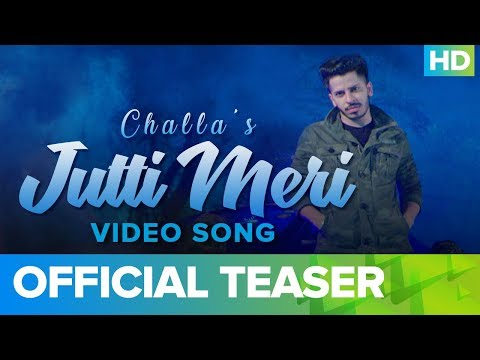 Jutti Meri – Official Video Song Teaser | Challa