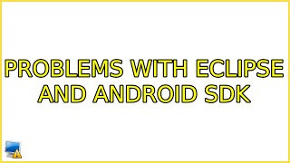 Ubuntu: Problems with Eclipse and Android SDK (8 Solutions!!)