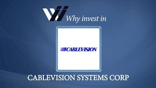 Cablevision Systems Corp - Why Invest in