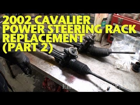 2002 Cavalier Power Steering Rack Replacement (Part 2) -EricTheCarGuy