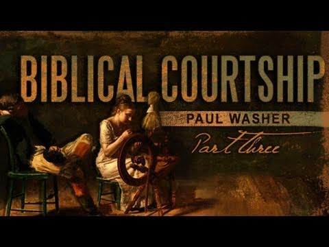 Biblical Courtship #3: The Child's Responsibility to the Parents - Paul Washer