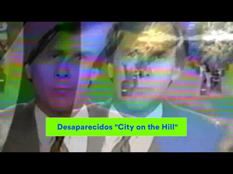 Desaparecidos - City On The Hill