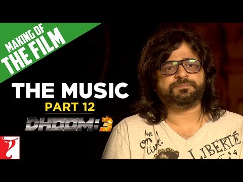 Making Of DHOOM:3 - Part 12 - The Music Of DHOOM:3