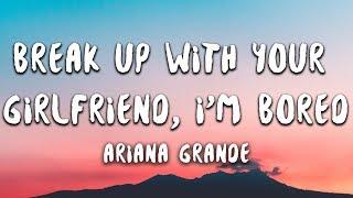 Baixar Ariana Grande - break up with your girlfriend, i'm bored (Lyrics)